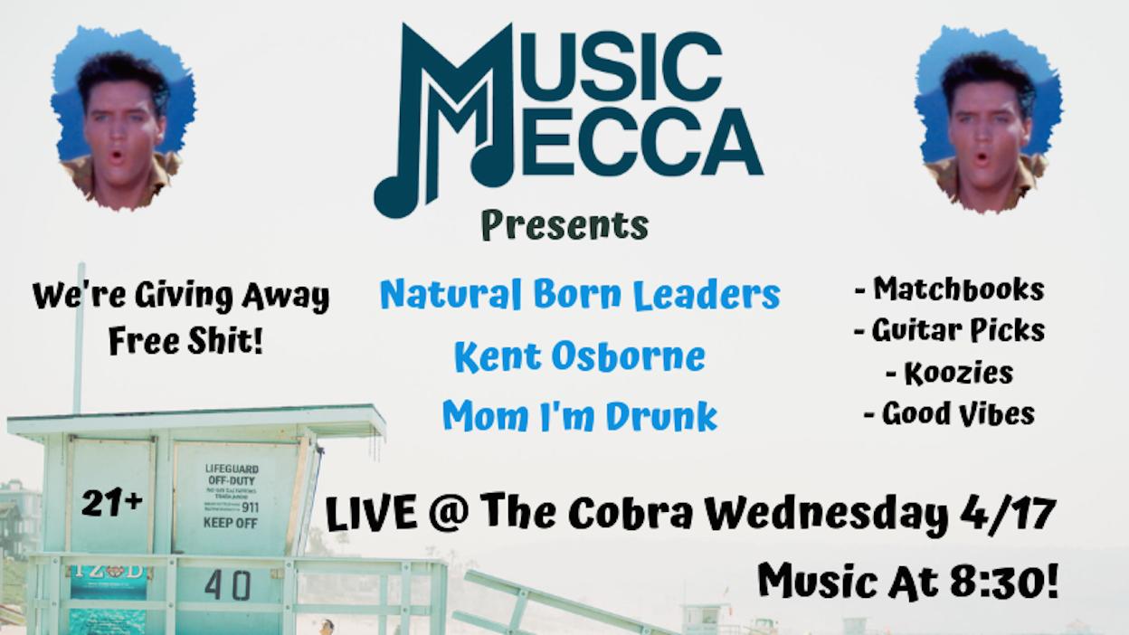 LIVE @ COBRA! Natural Born Leaders, Kent Osborne, & Mom I'm Drunk